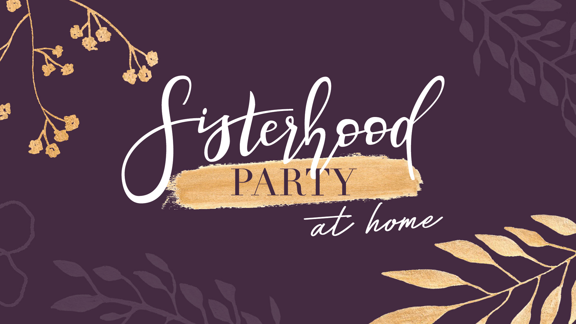 Screen Graphics_Sisterhood Party at Home