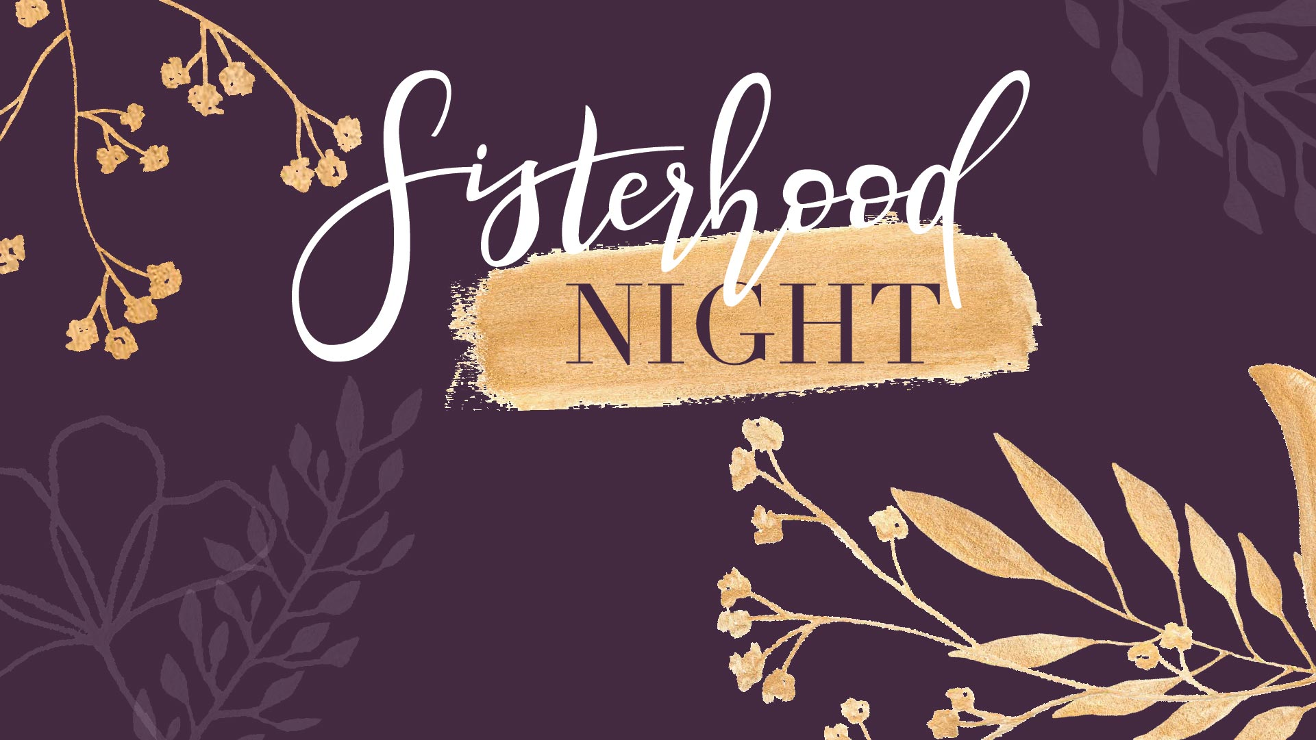 Screen Graphics_1920x1080_Sisterhood Night
